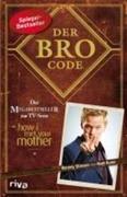 Barney Stinson;Matt; Stinson Kuhn: Der Bro Code