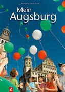 Streble, Martina;Wissner, Bernd: Mein Augsburg