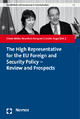 The High Representative for the EU Foreign and Security Policy - Review and Prospects - Gisela Müller-Brandeck-Bocquet; Carolin Rüger