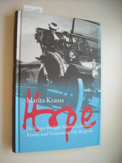 Hope : Dr. Hope Bridges Adams Lehmann - Ärztin und Visionärin  die Biografie - Krauss, Marita