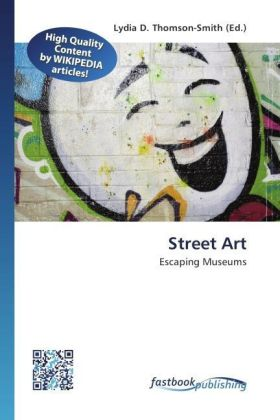 Street Art - Escaping Museums - Thomson-Smith, Lydia D. (Hrsg.)