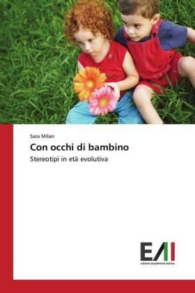 Con occhi di bambino - Stereotipi in età evolutiva - Milan, Sara
