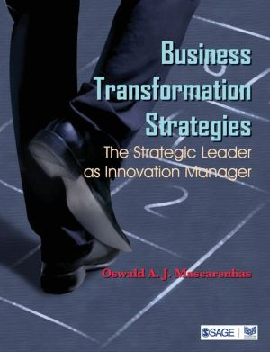 Business Transformation Strategies: The Strategic Leader as Innovation Manager - Oswald A J Mascarenhas