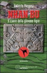 Nhan Bu. Il cuore della giovane tigre - Maggesi Umberto