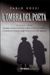 L' ombra del poeta - Rossi Pablo