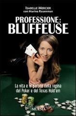 Professione bluffeuse. La vita e le partite della regina del poker e del Texas Hold'em - Mercier Isabelle