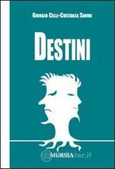 Destini - Celli Giorgio