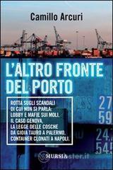 L' altro fronte del porto - Arcuri Camillo
