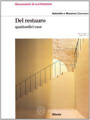 Del restauro. Quattordici case - Carmassi Massimo