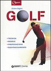Golf. Tecnica regole preparazione equipaggiamento - Bagnoli Giuliano