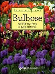 Bulbose. Varietà, fioritura e cure colturali - Pallavicini Mimma