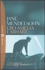 Ero Amelia Earhart - Mendelsohn Jane