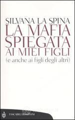 La mafia spiegata ai miei figli (e anche ai figli degli altri) - La Spina Silvana