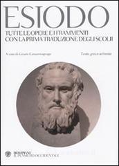 Tutte le opere e i frammenti con la prima traduzione degli scolii. Testo greco a fronte - Esiodo