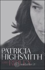 Tutto Ripley - Highsmith Patricia