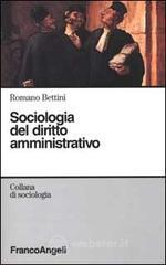 Sociologia del diritto amministrativo - Bettini Romano