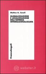Globalizzazione e localizzazione dell'impresa internazionalizzata - Caroli Matteo G.