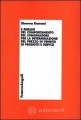 L' analisi del comportamento del consumatore per la determinazione del prezzo di vendita di prodotti e servizi - Romani Simona