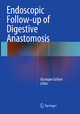 Endoscopic Follow-up of Digestive Anastomosis - Giuseppe Galloro