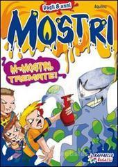 M-Mostri, tremate! - Aquilino