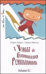 I viaggi di Giovannino Perdigiorno - Rodari Gianni