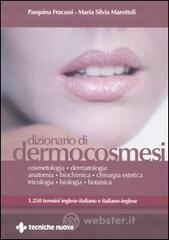 Dizionario di dermocosmesi. 1250 termini inglese-italiano e italiano-inglese - Fracassi Pasquina