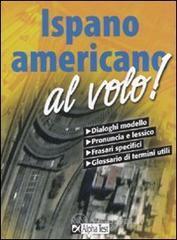 Spagnolo sudamericano al volo - Alviani Annalee