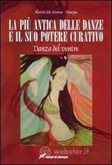 La più antica delle danze e il suo potere curativo. Danza del ventre - De Marco Flavia