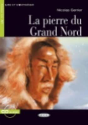 Pierre Du Grand Nord+cd - Nicolas Gerrier