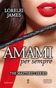 Amami per sempre - Lorelei James
