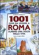 Milleuno cose da vedere a Roma almeno una volta nella vita