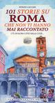 101 storie su Roma che non ti hanno mai raccontato