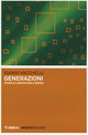 Generazioni. Storie di liberazione e abisso