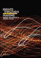 Rights Through Making: Bionic Wearables & Urban Lights (Ethics in Design)