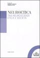 Neuroetica. Tra neuroscienze, etica e società