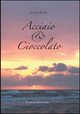 Acciaio & cioccolato