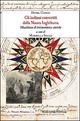 Gli  indiani convertiti della nuova Inghilterra. Miscellanea di testimonianze storiche