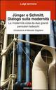 Junger, Schmitt, dialogo sulla modernità