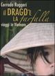 Il  drago e la farfalla. Viaggi in Vietnam. Con DVD