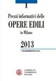 Prezzi informativi delle opere edili in Milano. Primo quadrimestre 2013
