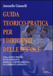 Guida teorico-pratica per i dirigenti delle scuole. Cosa, come e perché. Fonti normative. Modelli comportamentali. Suggerimenti operativi