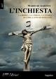 L' inchiesta la Bibbia. La Chiesa. La storia. Duemila anni di domande