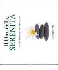 Il libro della serenità - Ballerini Rolando