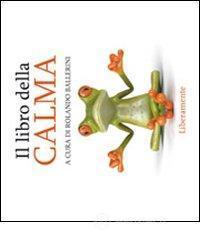 Il libro della calma - Ballerini Rolando
