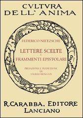 Lettere scelte e frammenti epistolari - Nietzsche Friedrich