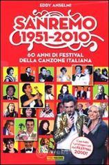 Sanremo 1951-2010. 60 anni di festival della canzone italiana - Anselmi Eddy