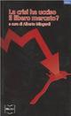 La  crisi ha ucciso il libero mercato?