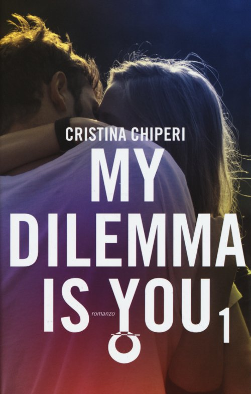 My dilemma is you. Vol. 1 - Chiperi Cristina