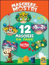 Maschere di mostri. 12 maschere da fare paura!