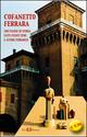 Cofanetto Ferrara. 500 pagine di storia fatti eventi temi e autori ferraresi